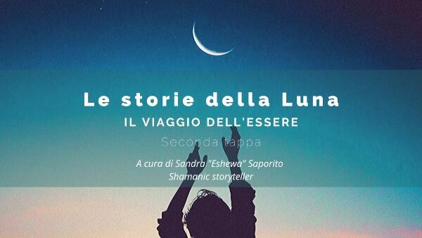 Le storie della Luna. seconda tappa