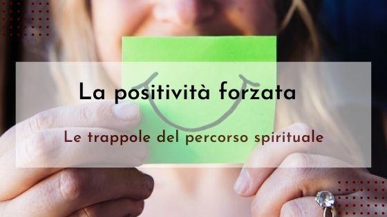 trappole del percorso spirituale. il pensiero positivo